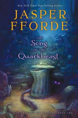 The Song of the Quarkbeast: The Chronicles of Kazam Book Two